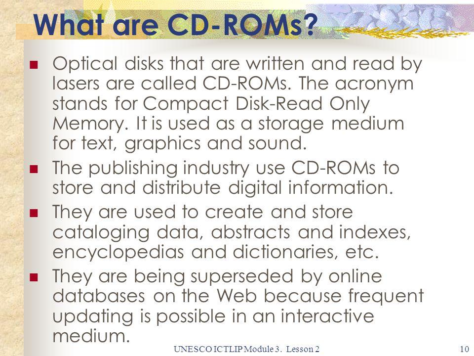 UNESCO ICTLIP Module 3. Lesson 210 What are CD-ROMs.