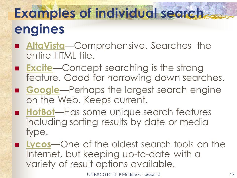 UNESCO ICTLIP Module 3. Lesson 218 Examples of individual search engines AltaVista —Comprehensive.
