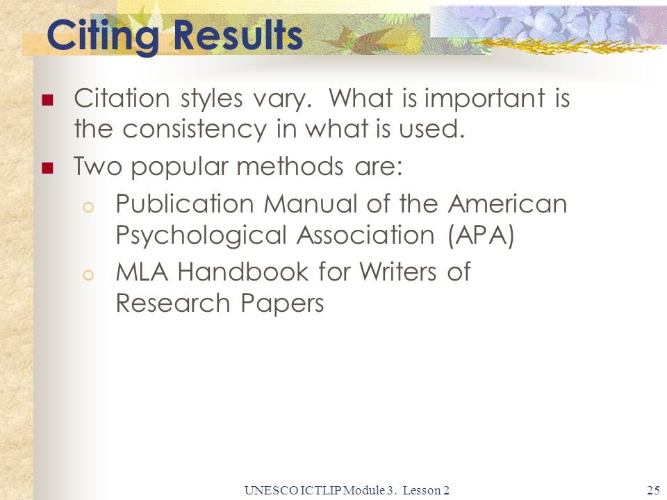 UNESCO ICTLIP Module 3. Lesson 225 Citing Results Citation styles vary.