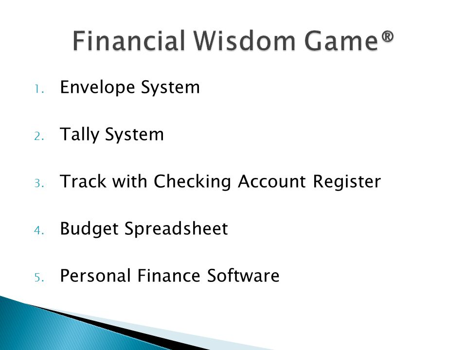 1. Envelope System 2. Tally System 3. Track with Checking Account Register 4.