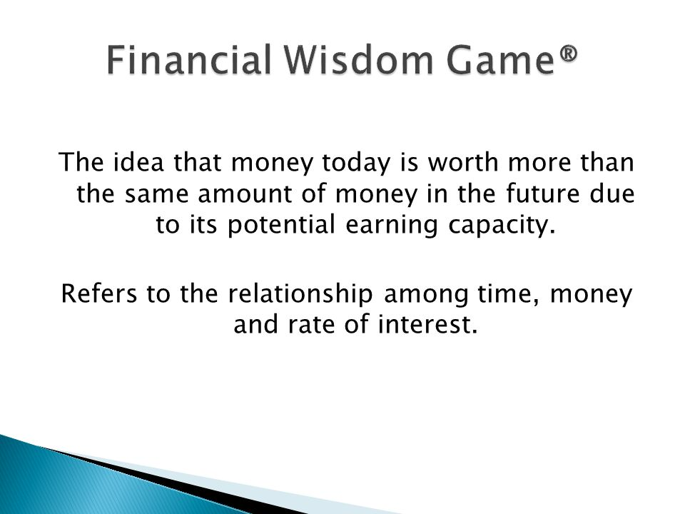 The idea that money today is worth more than the same amount of money in the future due to its potential earning capacity.