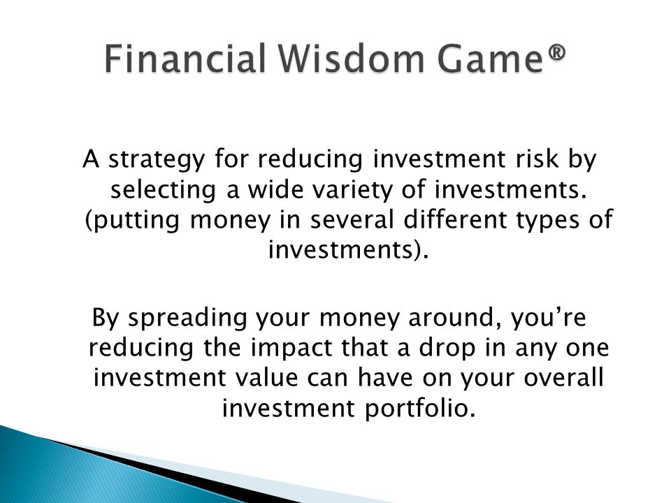 A strategy for reducing investment risk by selecting a wide variety of investments.