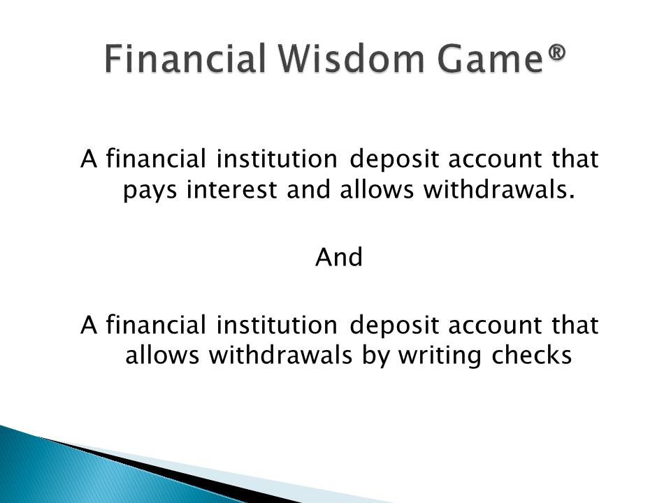 A financial institution deposit account that pays interest and allows withdrawals.