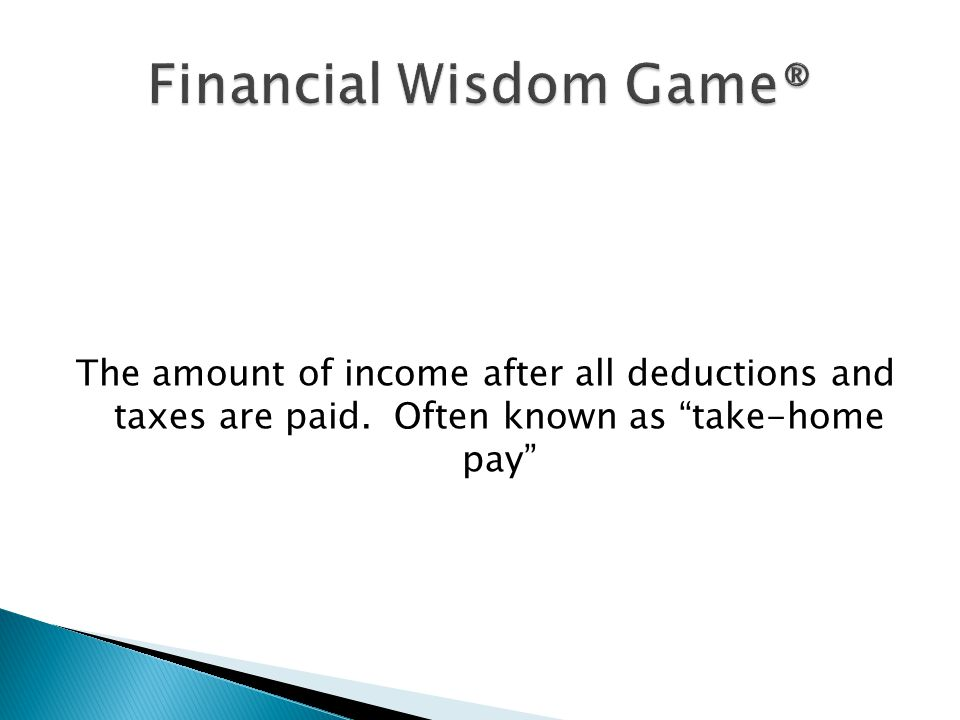 The amount of income after all deductions and taxes are paid. Often known as take-home pay