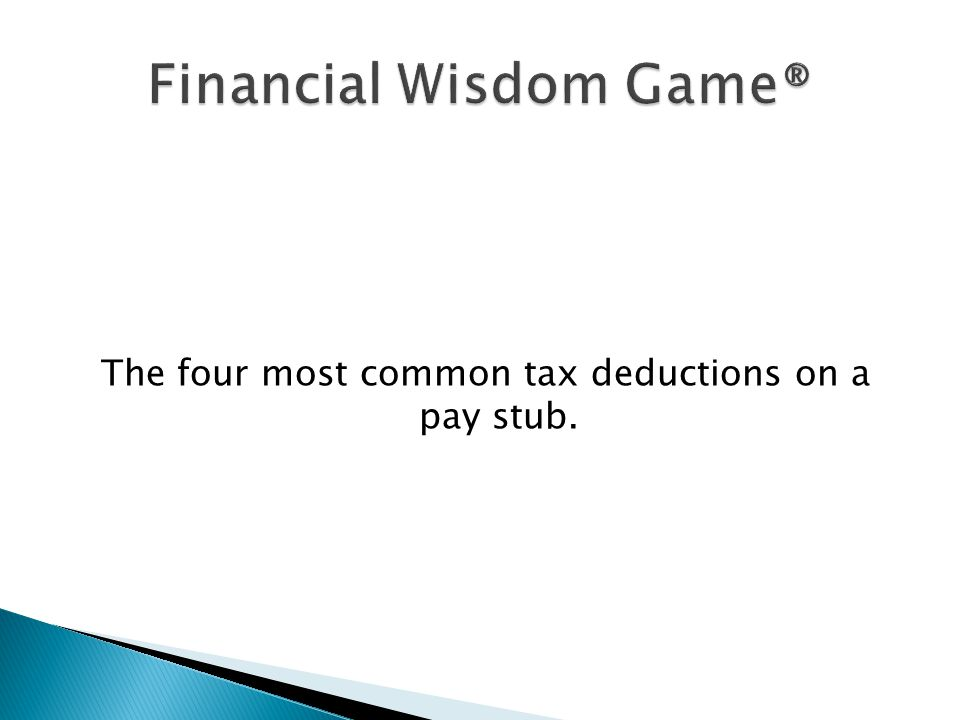 The four most common tax deductions on a pay stub.