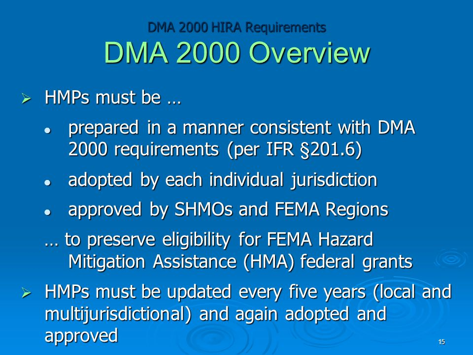 DMA 2000 HIRA Requirements DMA 2000 Overview  HMPs must be … prepared in a manner consistent with DMA 2000 requirements (per IFR §201.6) prepared in