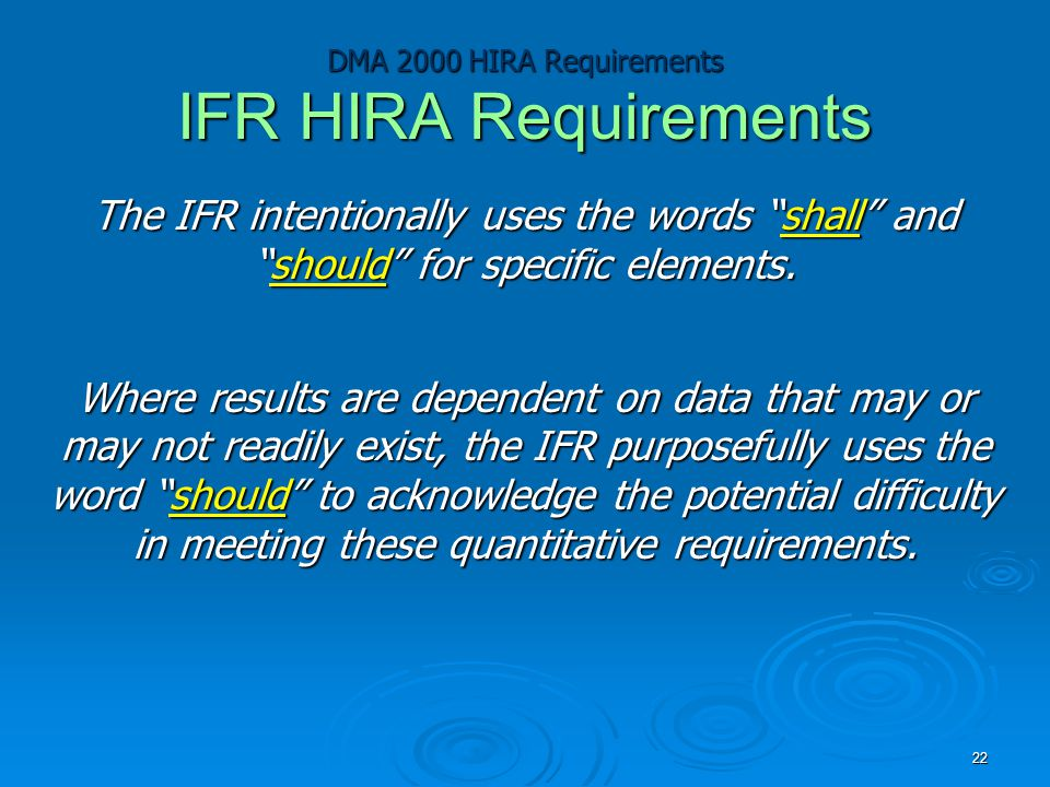 """DMA 2000 HIRA Requirements IFR HIRA Requirements The IFR intentionally uses the words """"shall"""" and """"should"""" for specific elements. Where results are de"""