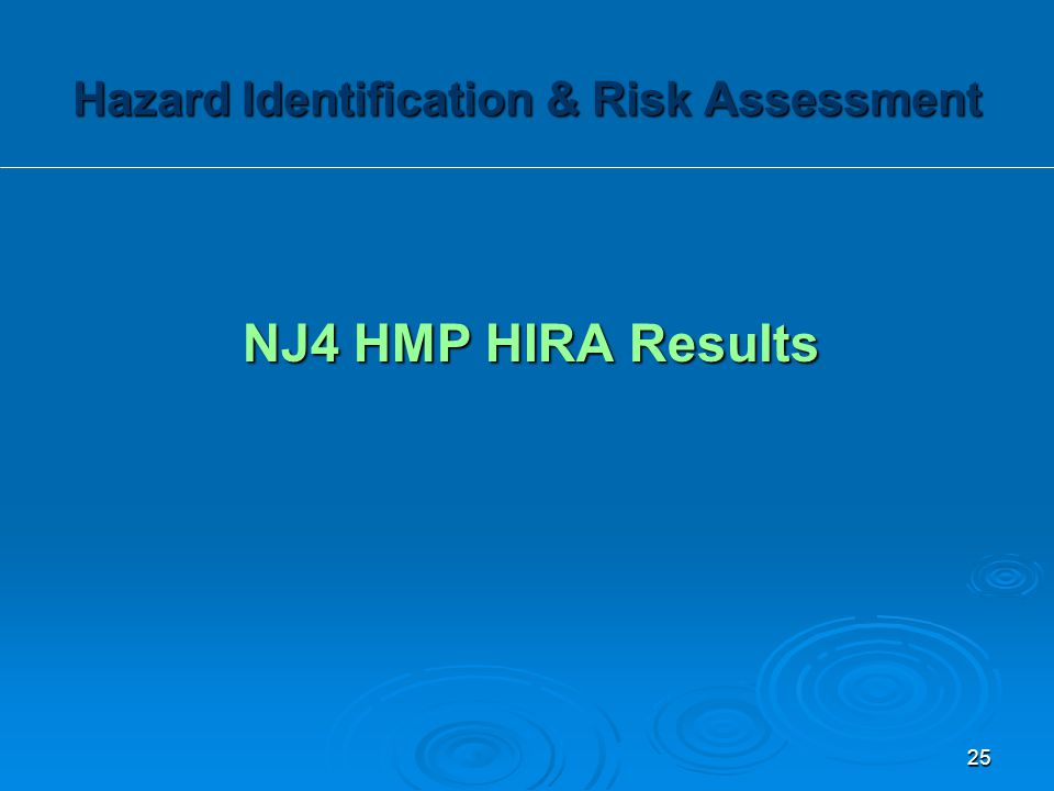 NJ4 HMP HIRA Results Hazard Identification & Risk Assessment 25