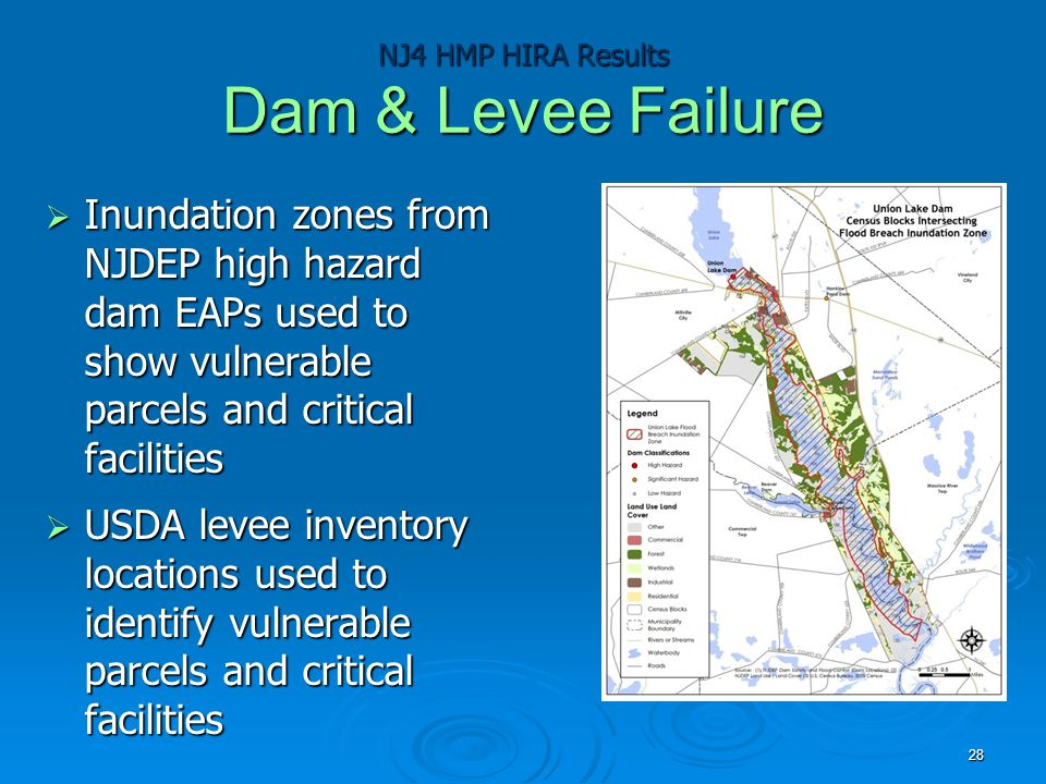 NJ4 HMP HIRA Results Dam & Levee Failure  Inundation zones from NJDEP high hazard dam EAPs used to show vulnerable parcels and critical facilities 