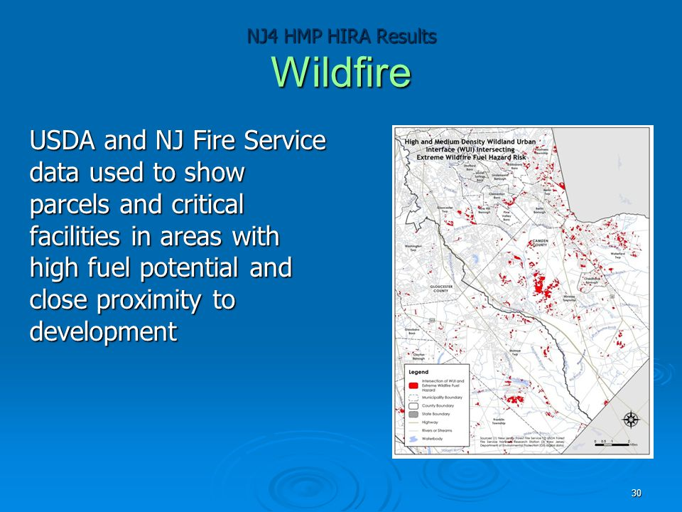 NJ4 HMP HIRA Results Wildfire USDA and NJ Fire Service data used to show parcels and critical facilities in areas with high fuel potential and close p