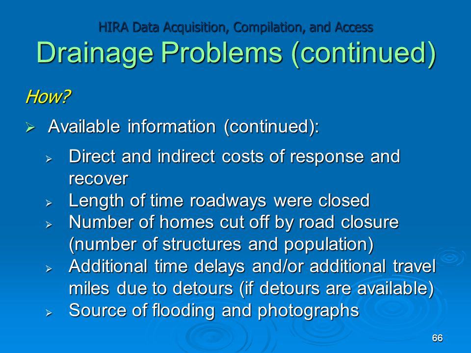 How?  Available information (continued):  Direct and indirect costs of response and recover  Length of time roadways were closed  Number of homes