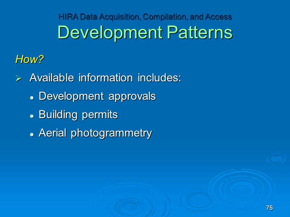 How?  Available information includes: Development approvals Development approvals Building permits Building permits Aerial photogrammetry Aerial phot