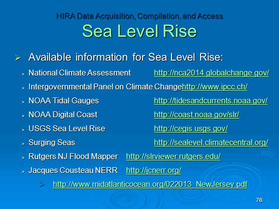  Available information for Sea Level Rise:  National Climate Assessment http://nca2014.globalchange.gov/ http://nca2014.globalchange.gov/  Intergov