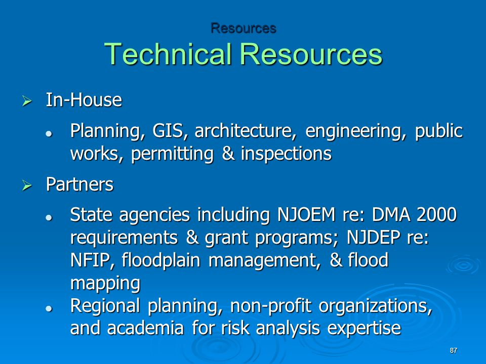 Resources Technical Resources  In-House Planning, GIS, architecture, engineering, public works, permitting & inspections Planning, GIS, architecture,