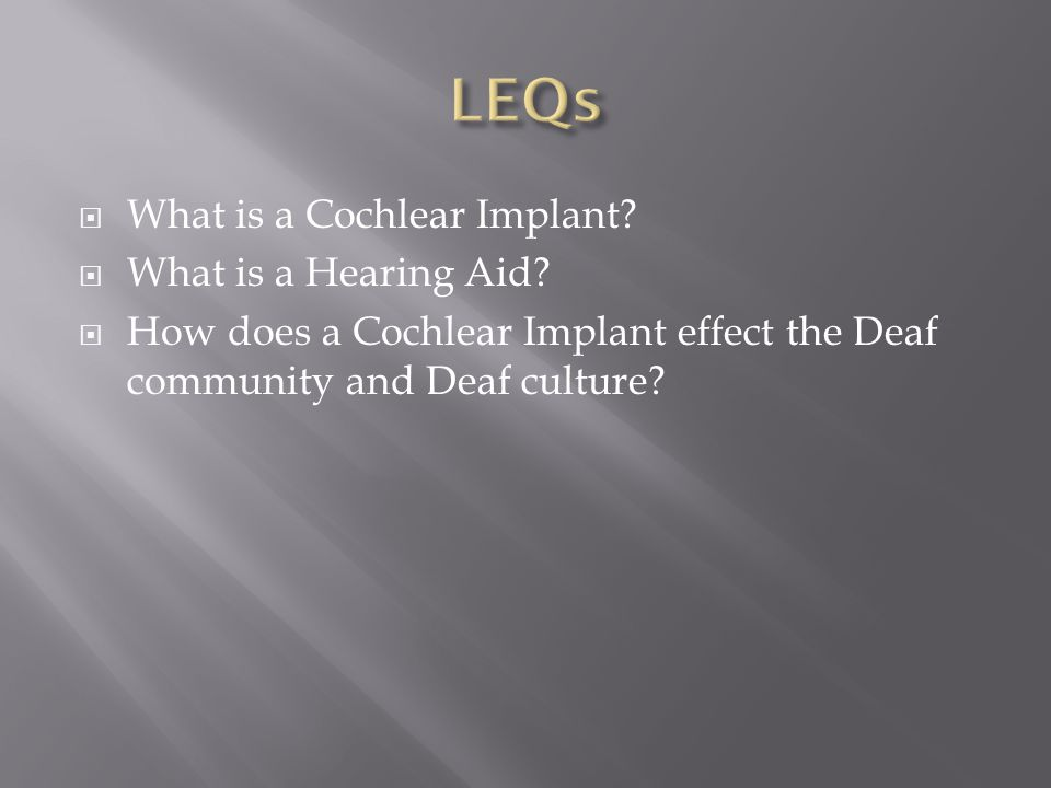  What is a Cochlear Implant.  What is a Hearing Aid.