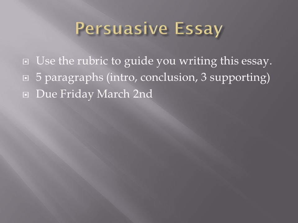  Use the rubric to guide you writing this essay.  5 paragraphs (intro, conclusion, 3 supporting)  Due Friday March 2nd