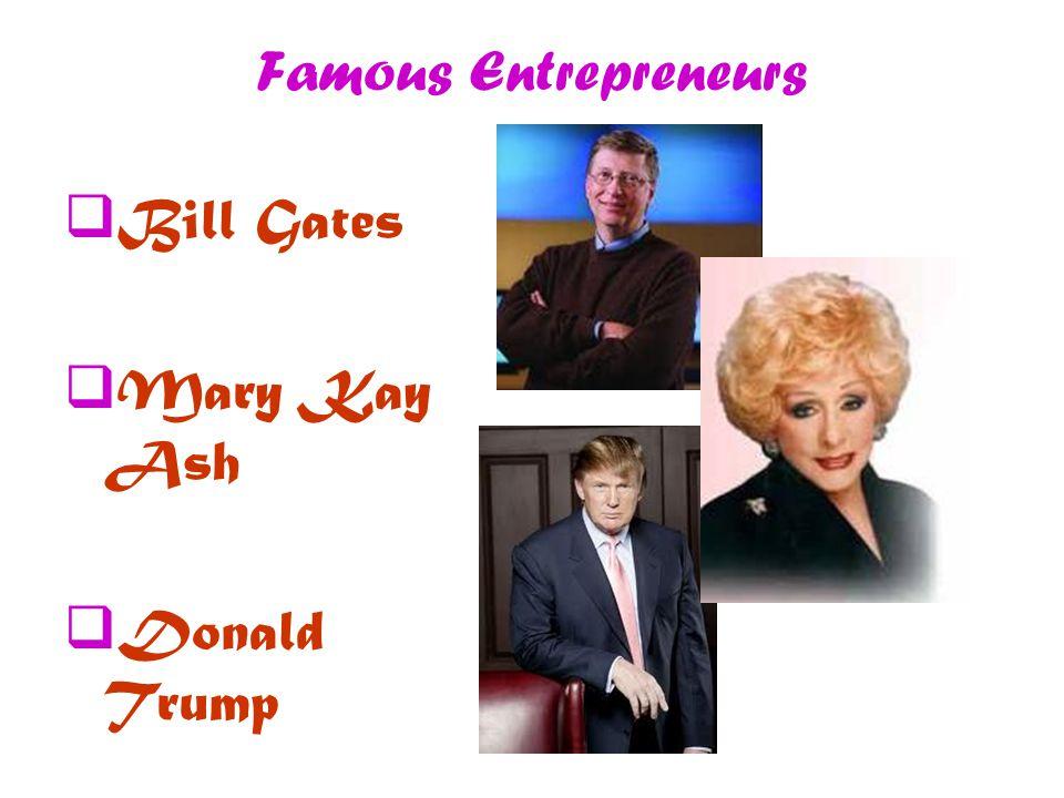 Famous Entrepreneurs  Bill Gates  Mary Kay Ash  Donald Trump