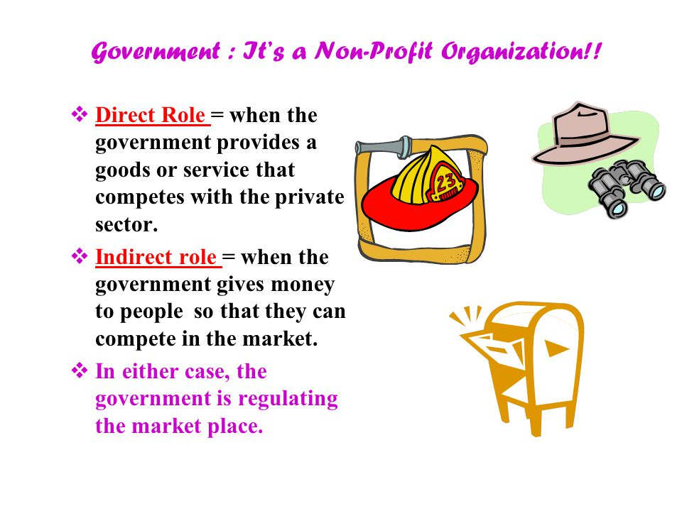 Government : It's a Non-Profit Organization!.