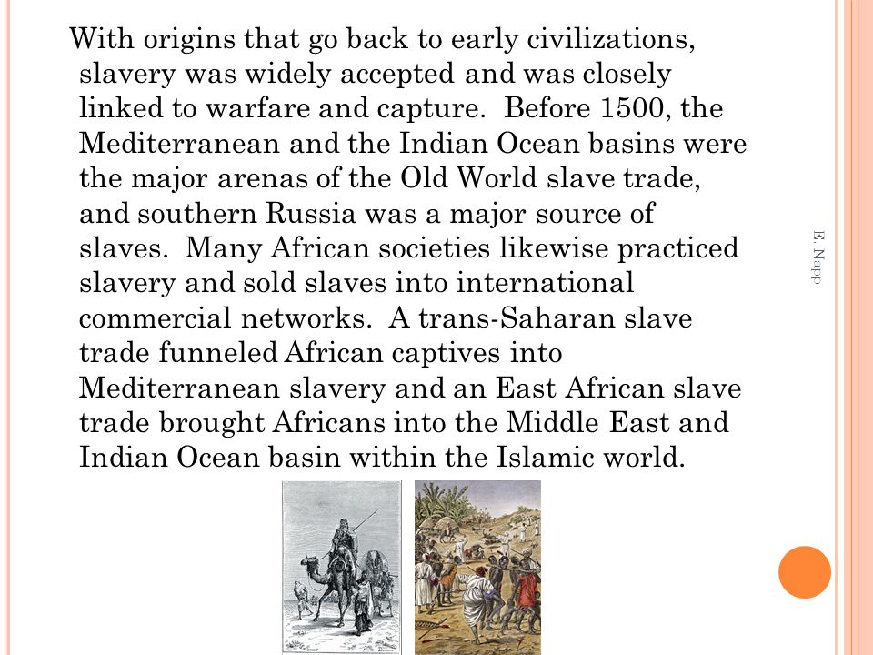 For the captured slaves – who were seized in the interior and often sold several times on the harrowing journey to the coast, sometimes branded, and held in squalid slave dungeons while awaiting transportation to the New World – the slave trade was anything but a commercial transaction From 1450-1600, fewer than 4,000 slaves were annually shipped to Europe or across the Atlantic The Portuguese were equally interested in African gold, spices, and textiles As in Asia, the Portuguese became involved in transporting African goods, including slaves, from one African port to another In the seventeenth century, about 10,000 slaves per year were shipped to the Americas E.