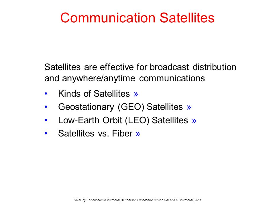 Communication Satellites CN5E by Tanenbaum & Wetherall, © Pearson Education-Prentice Hall and D.