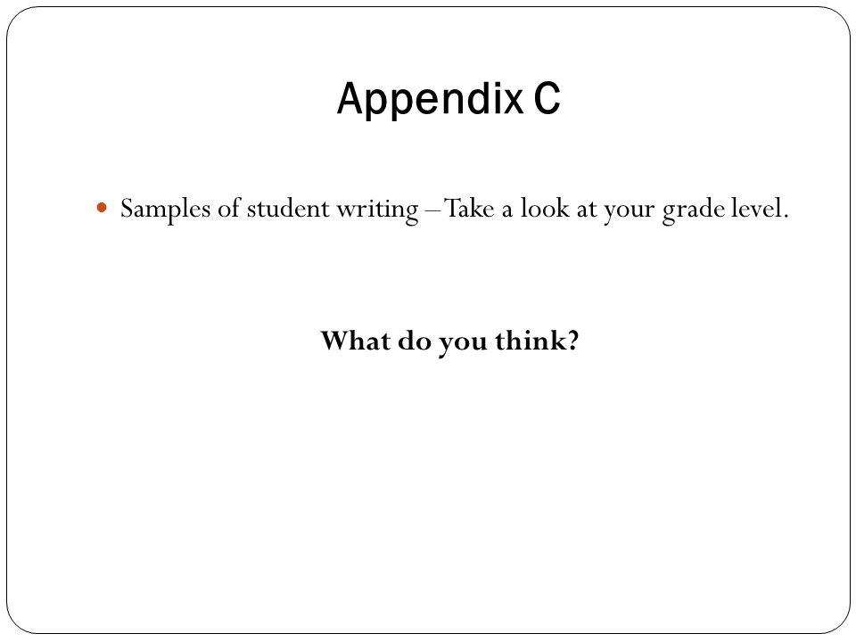 Appendix C Samples of student writing – Take a look at your grade level. What do you think