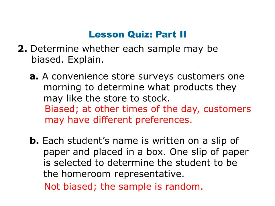 2. Determine whether each sample may be biased. Explain.