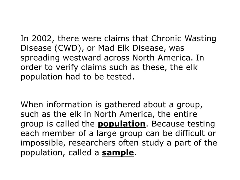 In 2002, there were claims that Chronic Wasting Disease (CWD), or Mad Elk Disease, was spreading westward across North America.