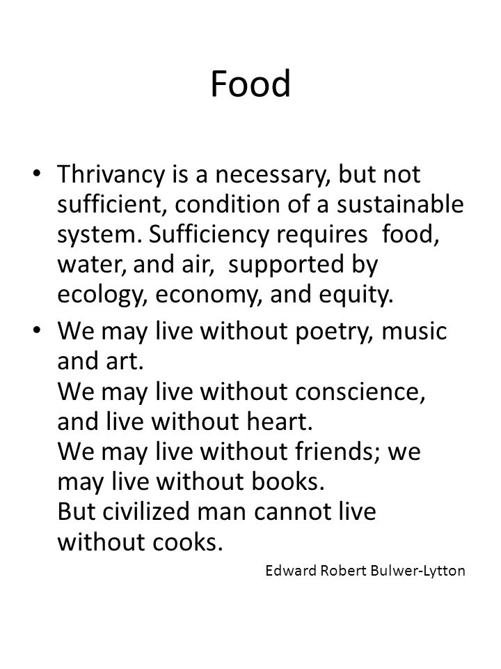 Food Thrivancy is a necessary, but not sufficient, condition of a sustainable system.
