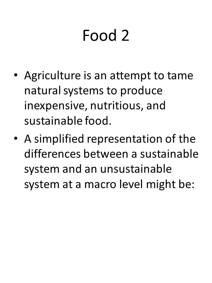 Food 2 Agriculture is an attempt to tame natural systems to produce inexpensive, nutritious, and sustainable food.