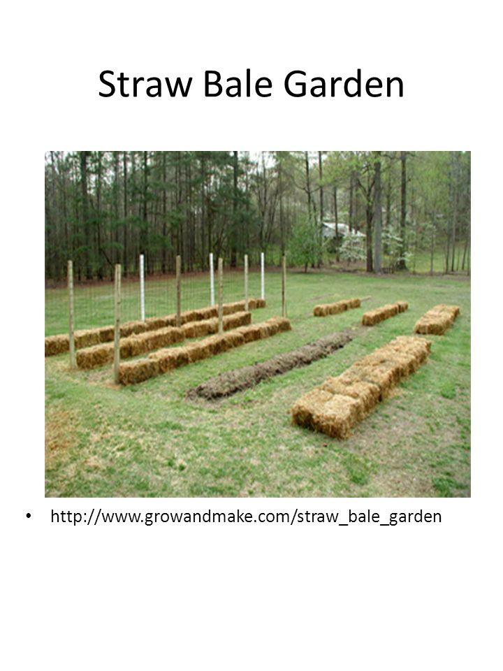 Straw Bale Garden http://www.growandmake.com/straw_bale_garden