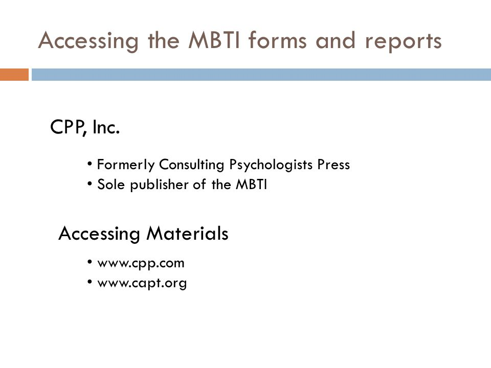Accessing the MBTI forms and reports CPP, Inc.