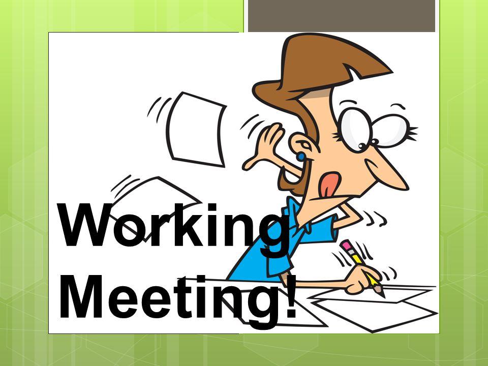 Working Meeting!
