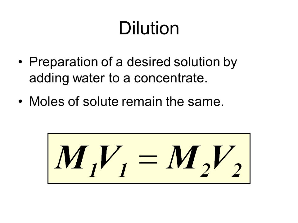 Dilution Preparation of a desired solution by adding water to a concentrate.