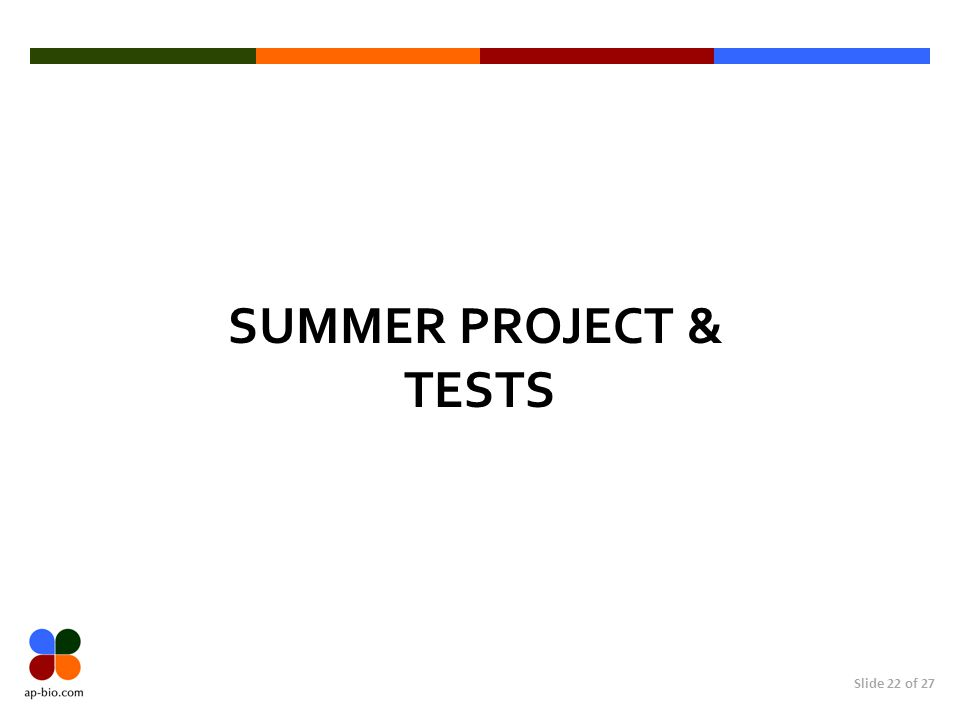 Slide 22 of 27 SUMMER PROJECT & TESTS