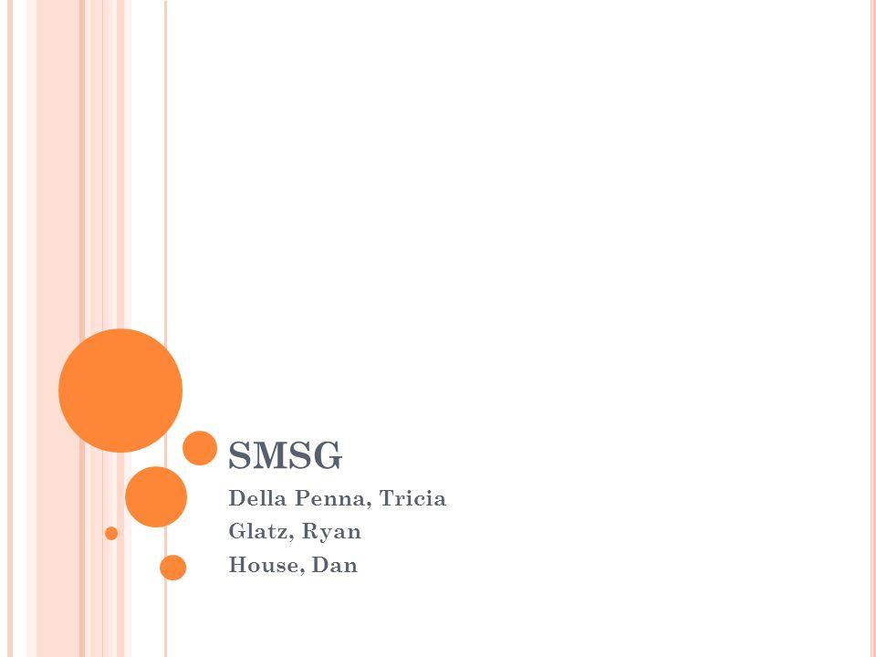 SMSG Della Penna, Tricia Glatz, Ryan House, Dan