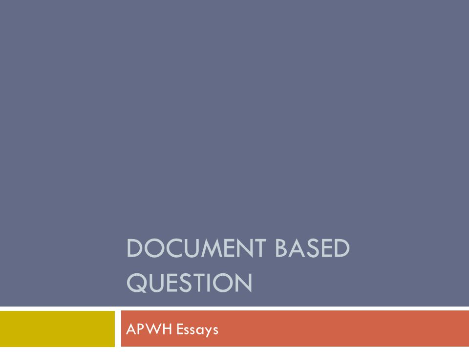 DOCUMENT BASED QUESTION APWH Essays