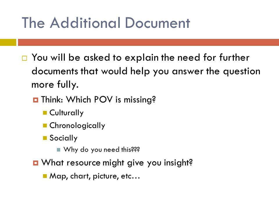 The Additional Document  You will be asked to explain the need for further documents that would help you answer the question more fully.  Think: Whi