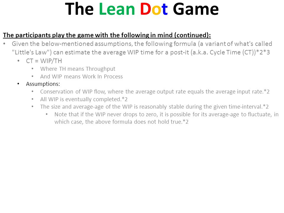 The Lean Dot Game The participants play the game with the following in mind (continued): Given the below-mentioned assumptions, the following formula