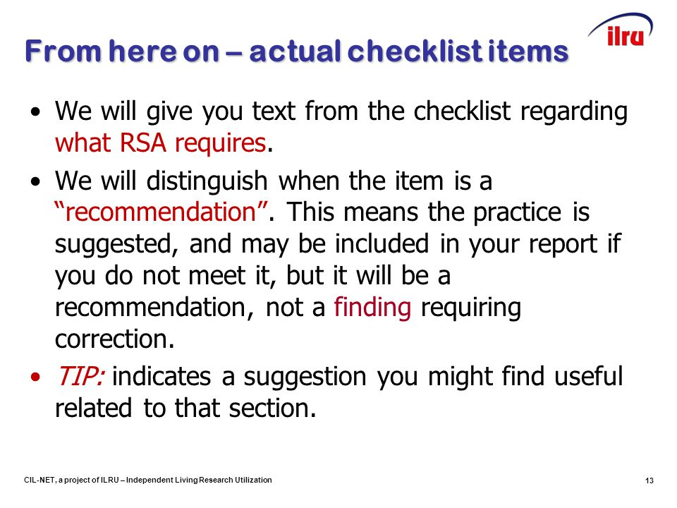CIL-NET, a project of ILRU – Independent Living Research Utilization From here on – actual checklist items We will give you text from the checklist re