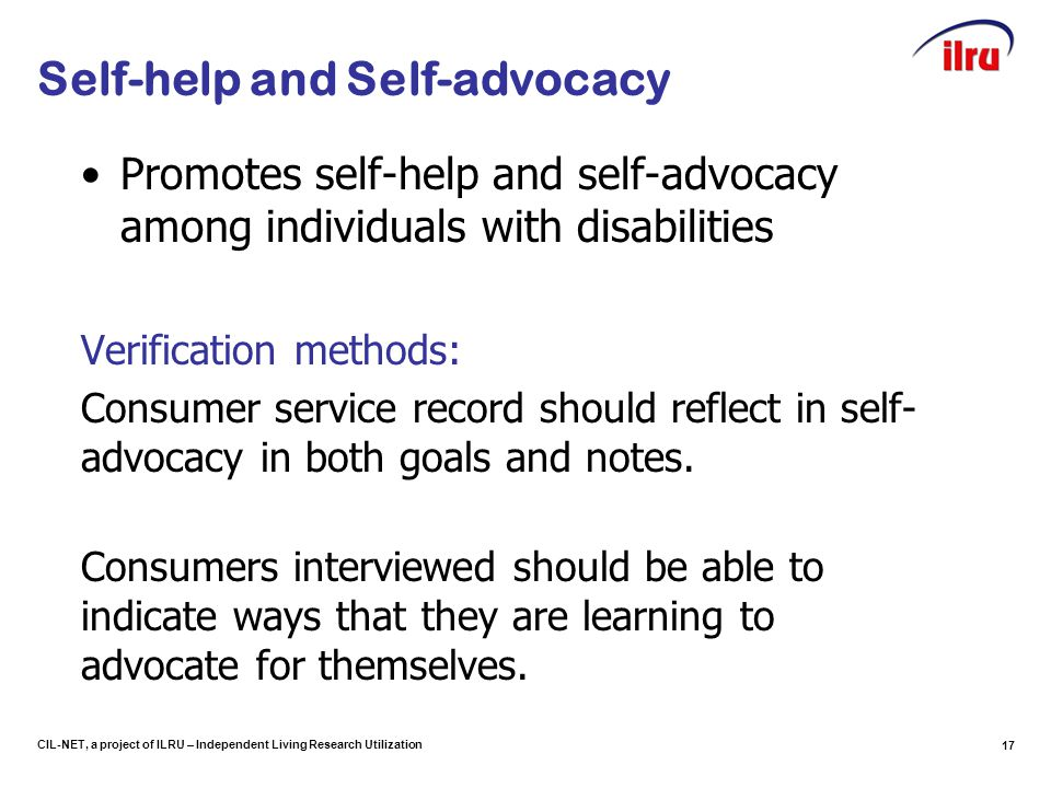 CIL-NET, a project of ILRU – Independent Living Research Utilization Self-help and Self-advocacy Promotes self-help and self-advocacy among individual