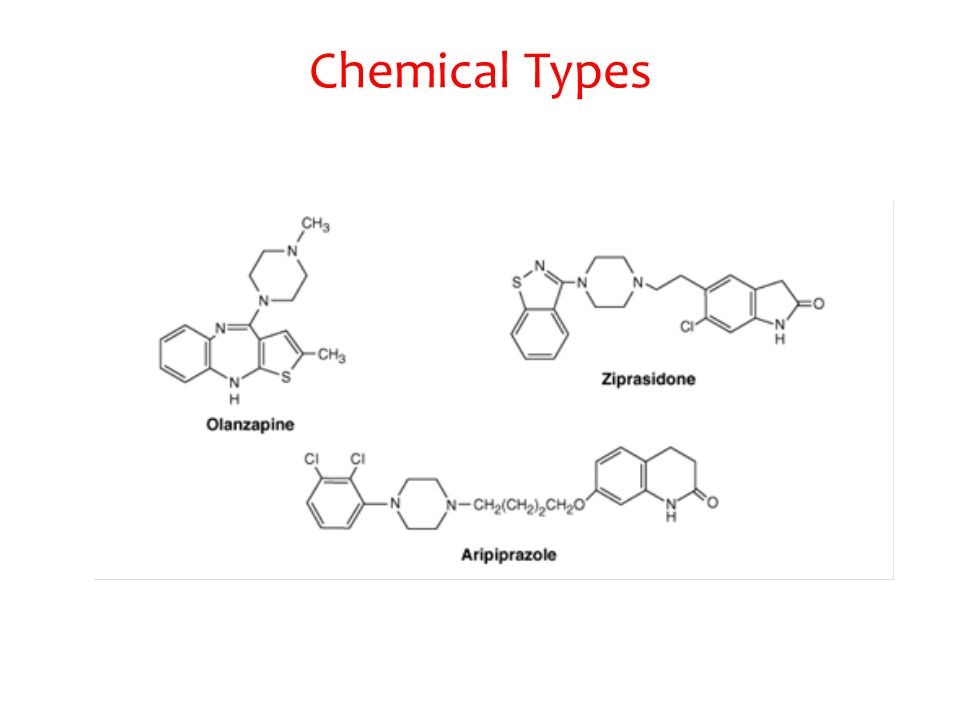 Antipsychotic Drugs: Relation of Chemical Structure to Potency and Toxicities Chemical ClassDrug D 2 /5-HT 2A Ratio 1 Clinical Potency Extrapyramidal Toxicity Sedative Action Hypotensive Actions Phenothiazines AliphaticChlorpromazineHighLowMediumHigh PiperazineFluphenazineHigh LowVery low ThioxantheneThiothixeneVery highHighMedium ButyrophenoneHaloperidolMediumHighVery highLowVery low DibenzodiazepineClozapineVery lowMediumVery lowLowMedium BenzisoxazoleRisperidoneVery lowHigh Low 2 Low Thienobenzodiaze pine OlanzapineLowHighVery LowMediumLow DibenzothiazepineQuetiapineLow Very LowMediumLow to Medium DihydroindoloneZiprasidoneLowMediumVery LowLowVery Low DihydrocarbostyrilAripiprazoleMediumHighVery Low Low