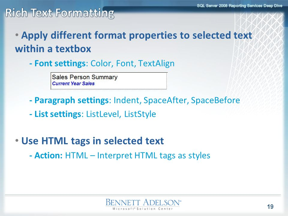 Apply different format properties to selected text within a textbox - Font settings: Color, Font, TextAlign - Paragraph settings: Indent, SpaceAfter,