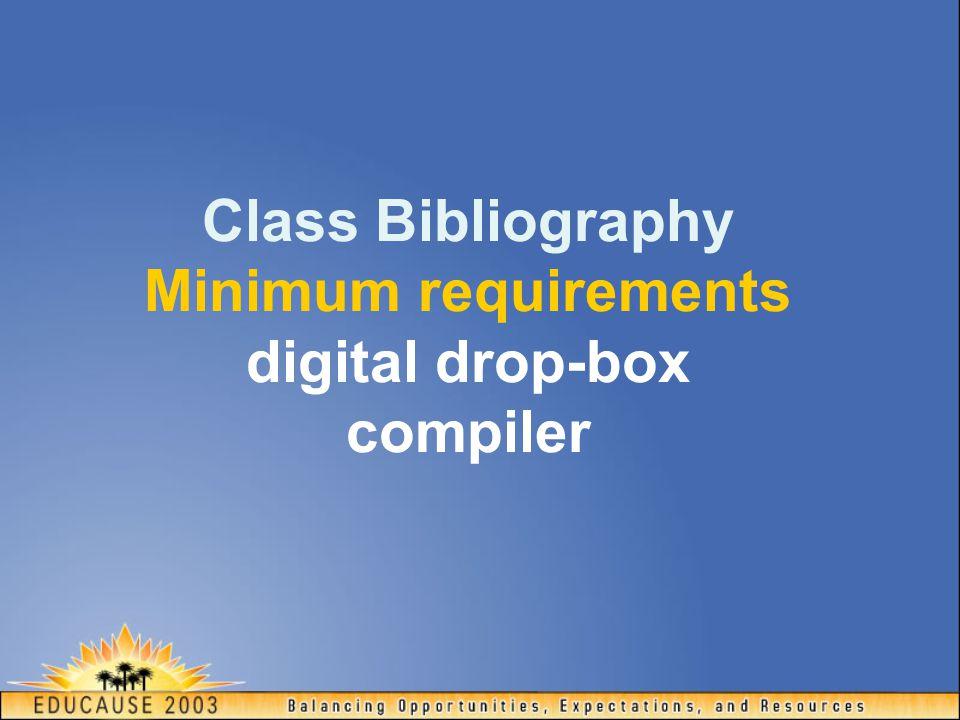 Class Bibliography Minimum requirements digital drop-box compiler