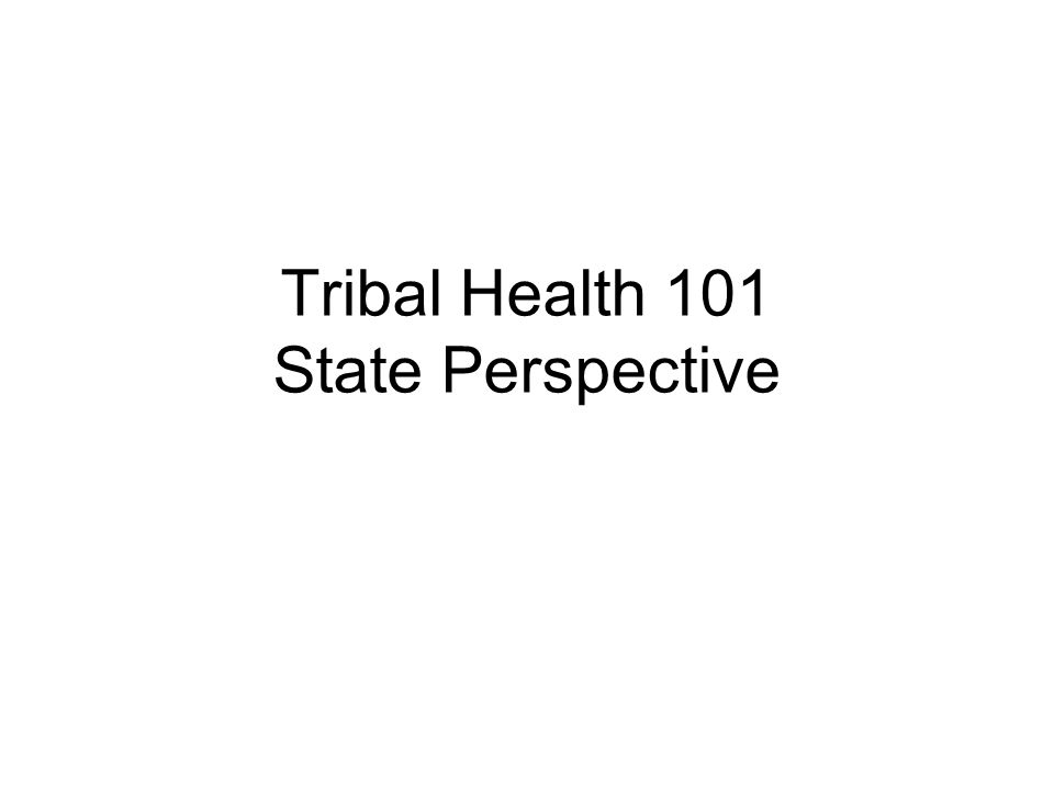 Tribal Health 101 State Perspective