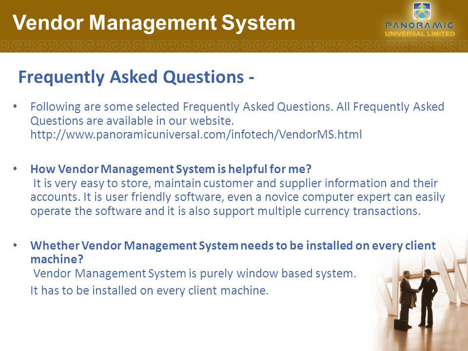 Vendor Management System Frequently Asked Questions - Following are some selected Frequently Asked Questions.