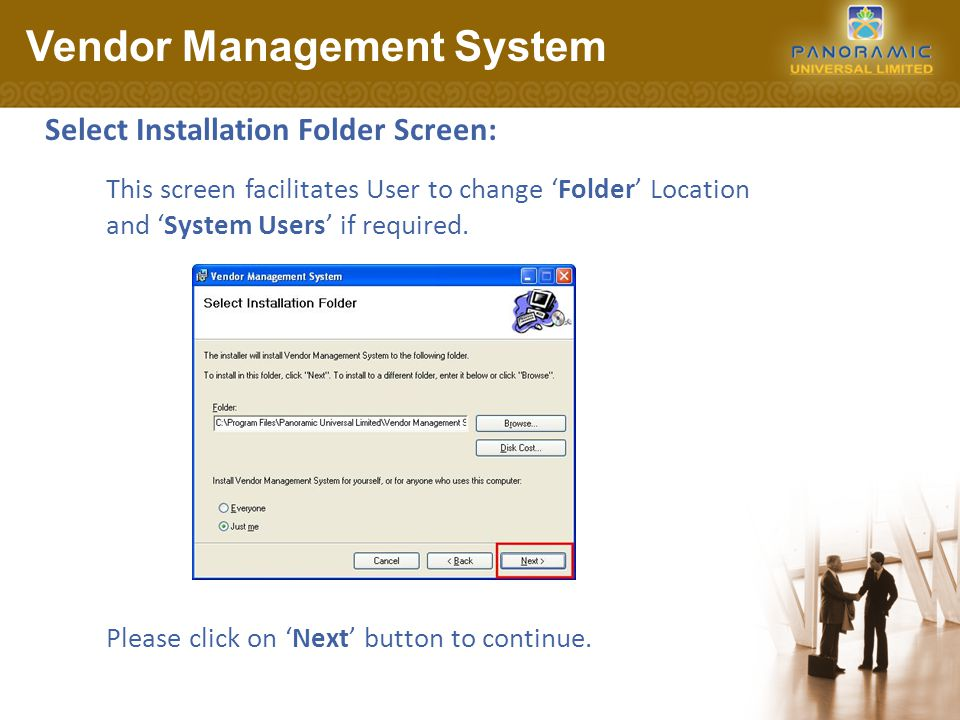 Select Installation Folder Screen: Vendor Management System Please click on 'Next' button to continue.