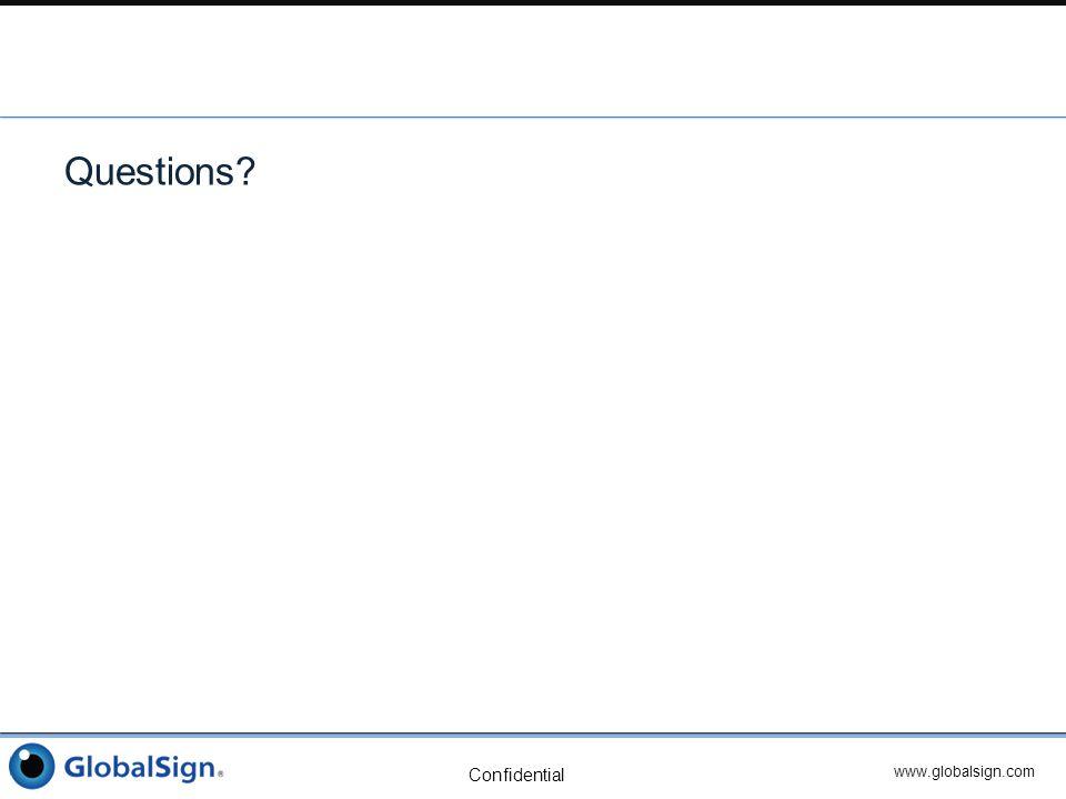 www.globalsign.com Confidential Questions