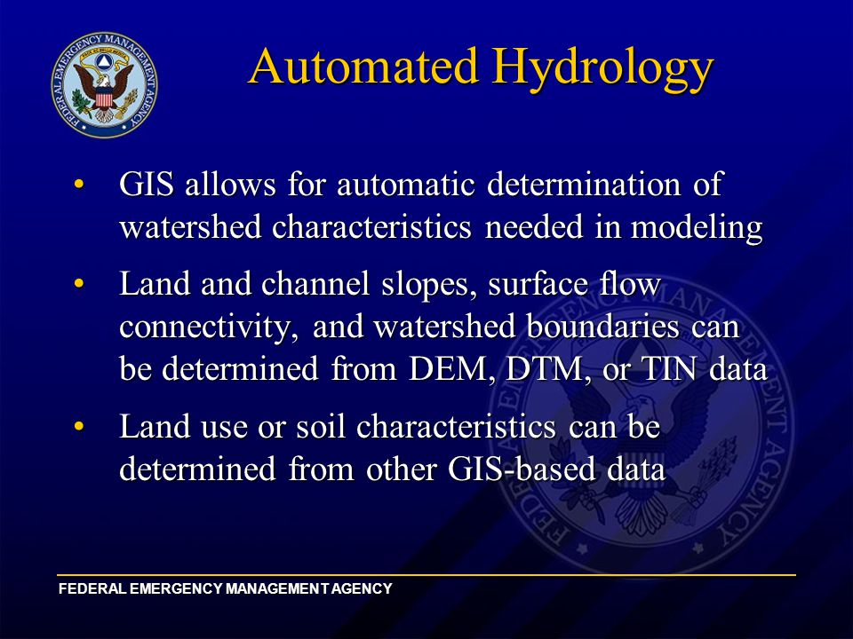 Overview of Automated H&H Hydrologic Modeling Hydraulic Modeling Floodplain Mapping Input data: Cross sections n values Input data: DEMs, Soils Streams Land use