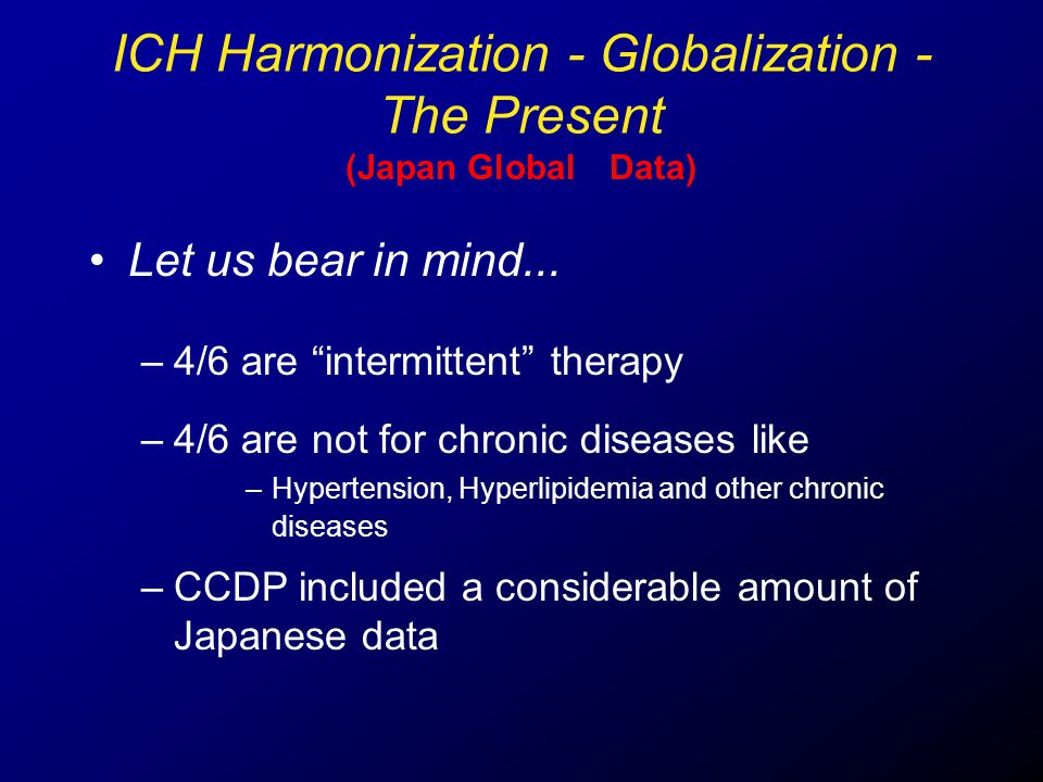 "Let us bear in mind... –4/6 are ""intermittent"" therapy (Japan Global Data) –4/6 are not for chronic diseases like –Hypertension, Hyperlipidemia and ot"