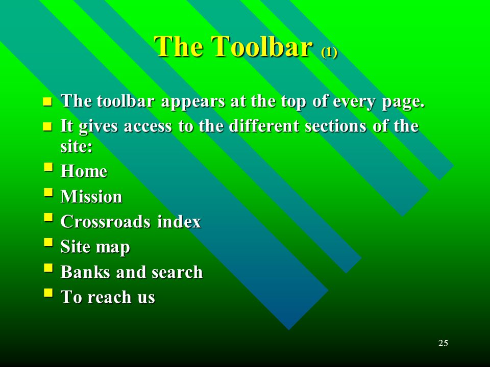25 The Toolbar (1) The toolbar appears at the top of every page.